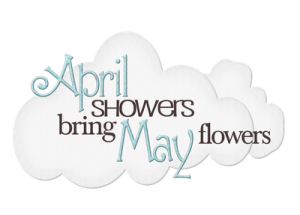 APRIL SHOWERS  BRING MAY FLOWERS (A1)(B1)