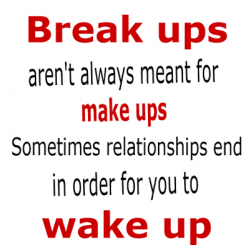 Break-ups-arent-always-meant-for-make-ups.-Sometimes-relationships-end-in-order-for-you-to-wake-up-246x250