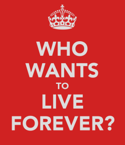 who-wants-to-live-forever