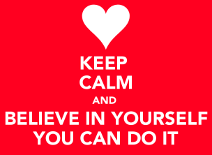 keep-calm-and-believe-in-yourself-you-can-do-it